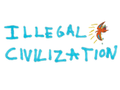 ILLEGAL CIVILIZATION
